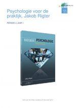 Samenvatting Psychologie jaar 1 2018-2019 (boek Jakob Rigter)